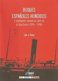 Buques españoles hundidos  o naufragados durante los años de la Gran Guerra (1914-1918)