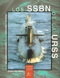 Los SSBN de la URSS. Historia y desarrollo de los submarinos balísticos de la Unión Soviética