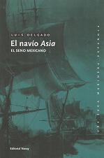 El navío Asia. El seno mexicano (Volumen 17 de