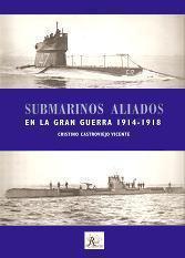 Submarinos aliados en La Gran Guerra 1914-1918