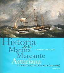 Historia de la Marina Mercante asturiana.   I. Apogeo y ocaso de vela (1840-1880)