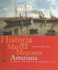 Historia de La Marina Mercante asturiana.  II. Llegada y afirmación del vapor (1857-1900)
