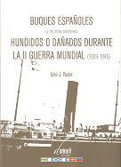 Buques españoles (y de otras banderas) hundidos o dañados durante la II Guerra Mundial (1939-1945)