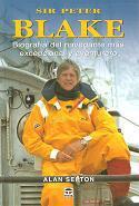 Sir Peter Blake. Biografía del navegante más excepcional y aventurero