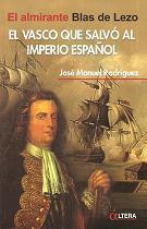 El vasco que salvó al Imperio español. El almirante Blas de Lezo