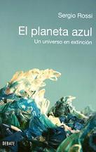 El planeta azul. Un universo en extinción