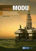 Código MODU. Código para la construcción y el equipo de unidades móviles de perforación mar adentro, 2009. Edición 2010