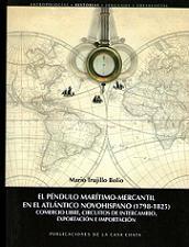 El péndulo marítimo-mercantil en el Atlántico Novohispano (1798-1825). Comercio libre, circuitos de intercambio, exportación e importación
