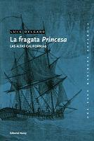 La fragata Princesa. Las altas californias (Volumen 5 de