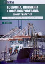 Economía, Ingeniería y Logística Portuaria. Teoría y Práctica