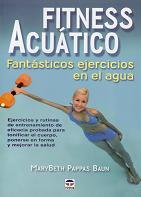 Fitness Acuático. Fantásticos Ejercicios en el Agua