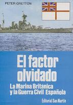 El Factor Olvidado. La Marina Británica y la Guerra Civil Española