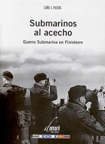 Submarinos al Acecho. Guerra Submarina en Finisterre
