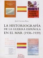 La Historiografía de la Guerra Española en el Mar (1936-1939)