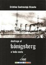 Destruya al Könígsberg a toda costa