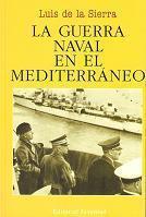 La Guerra Naval en el Mediterráneo (1940-1943)
