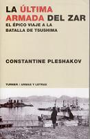 La Última Armada del Zar. El Épico Viaje a la Batalla de Tsushima
