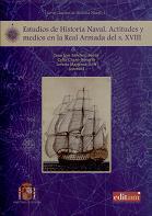 Estudios de Historia Naval. Actitudes y Medios en la Real Armada del s.XVIII
