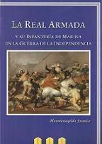 La Real Armada y su Infantería de Marina en la Guerra de la Independencia (1808-1814)
