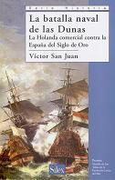La Batalla Naval de las Dunas. La Holanda Comercial contra la España del Siglo de Oro