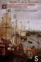Los Ecos de la Armada. España, Inglaterra y la Estabilidad del Norte (1585 - 1660)