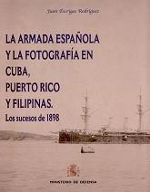 La Armada Española y la Fotografía en Cuba, Puerto Rico y Filipinas. Los Sucesos de 1898