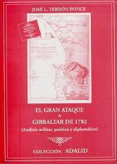 El Gran Ataque a Gibraltar de 1782 (Análisis Militar, Político y Diplomático)