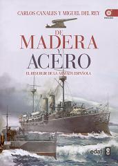 De Madera y Acero. El Resurgir de la Armada Española