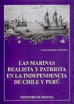 Las Marinas Realista y Patriota en la Independencia de Chile y Perú