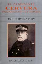 El Almirante Cervera. Un Marino ante la Historia