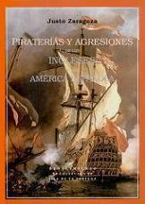 Piraterías y Agresiones de los Ingleses en la América Española