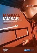 Manual IAMSAR. Manual Internacional de los Servicios Marítimos de Búsqueda y Salvamento. Volumen I. Organización y Gestión. IH960S