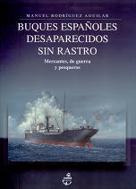 Buques Españoles Desaparecidos Sin Rastro. Mercantes, de Guerra y Pesqueros