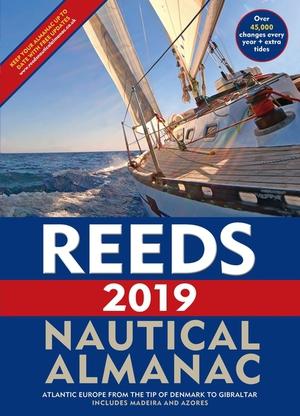 Reeds Nautical Almanac 2019. Atlantic Europe From the Tip of Denmark to Gibraltar