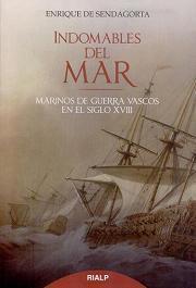 Indomables del Mar. Marinos de Guerra Vascos en el Siglo XVIII