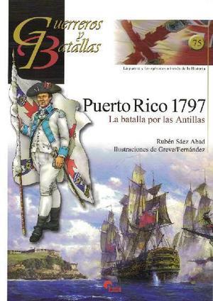 Puerto Rico 1797. La Batalla por las Antillas