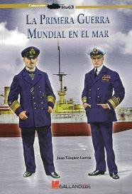 La Primera Guerra Mundial en el Mar