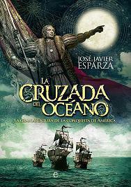 La Cruzada del Océano. La Gran Aventura de la Conquista de América