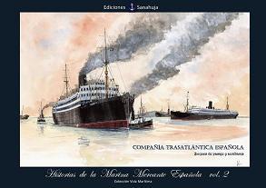 Historias de la Marina Mercante Española Vol.2. Compañía Trasatlántica Española