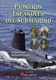 Pioneros Españoles del Submarino