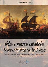 Los Corsarios Españoles Durante la Decadencia de los Austrias