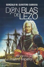 Don Blas de Lezo. Biografía de un Marino Español del siglo XVIII