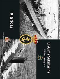 El Arma Submarina. 100 Años en Imágenes. 1915-2015