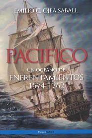 Pacífico. Un Océano de Enfrentamientos  1574 - 1762