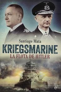 Kriegsmarine. La Flota de Hitler