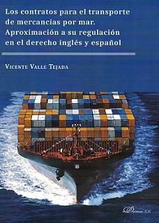 Los Contratos para el Transporte de Mercancías por Mar. Aproximación a su Regulación en el derecho Inglés y español.