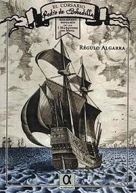 El Corsario Pedro de Bobadilla. Malquisto Benjamín de los I Marqueses de Moya