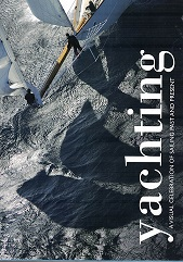 Yachting. A Visual Celebration of Sailing Past and Present