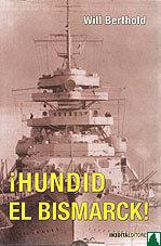 ¡Hundid el Bismarck! Fiel Hasta la Muerte