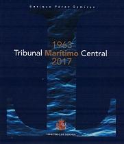 El Tribunal Marítimo Central. 1963-2017